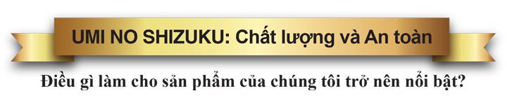 UMI NO SHIZUKU: Chất lượng và An toàn